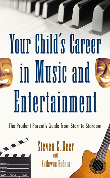 Your Child's Career in Music and Entertainment: The Prudent Parent's Guide